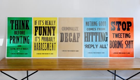"With phrases like ""If it's really funny it's probably harassment,"" ""Criminalize decaf,"" and ""Stop tweeting boring sh*t,"" these ""New Rules of Work"" posters ($58) crack me up! — Tara Block, assistant editor"