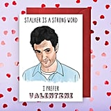 "You ""Stalker"" Valentine's Day Card"