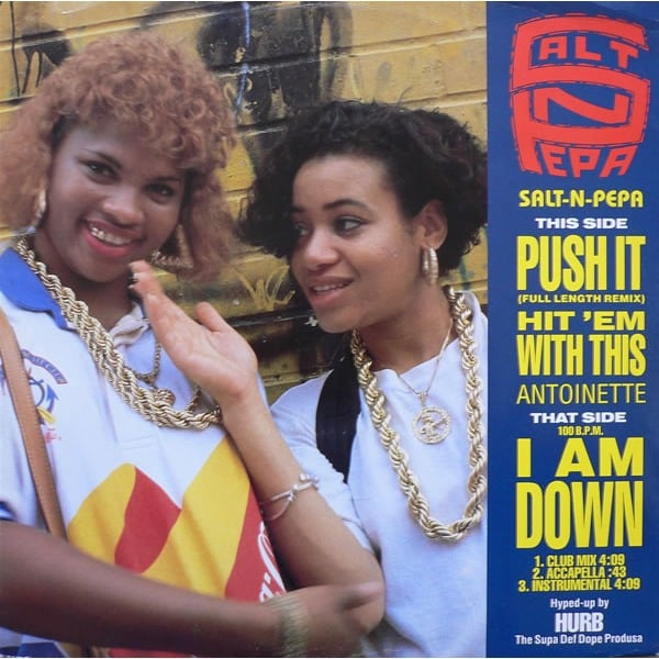 """Push It"" by Salt-n-Peppa"