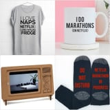 31 Perfect Gifts For the Netflix-Lover in Your Life