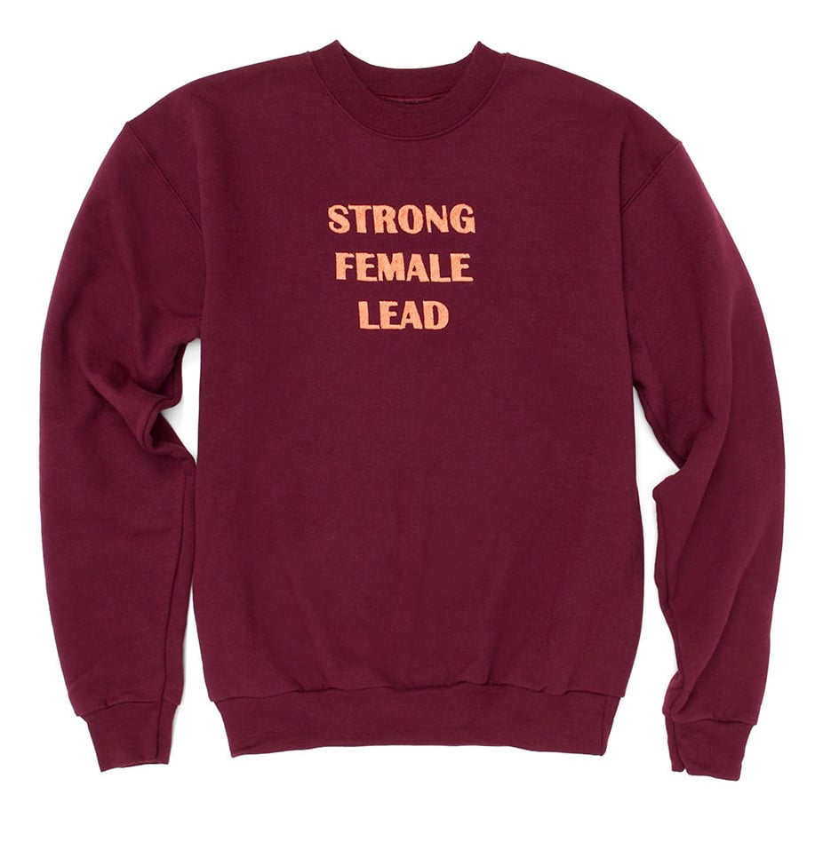 """Strong Female Lead"" Sweatshirt"