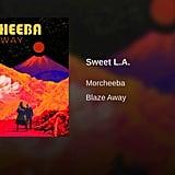 """""""Sweet L.A."""" by Morcheeba"""