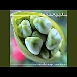 """Tymps (The Sick in the Head Song)"" by Fiona Apple"