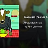 """Daydream [Pasture Sessions]"" by All Cows Eat Grass"