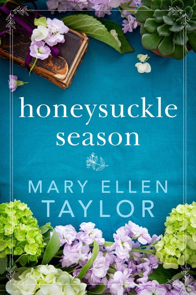 Honeysuckle Season by Mary Ellen Taylor