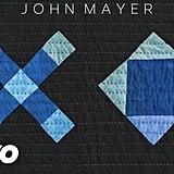 """XO"" by John Mayer"