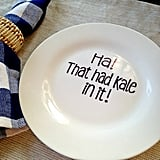 Ha! That Had Kale in In! Plate, $10.62