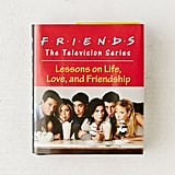 Friends The Television Series: Lessons on Life, Love, and Friendship Book
