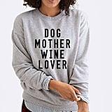 Dog Mother Wine-Lover Sweatshirt
