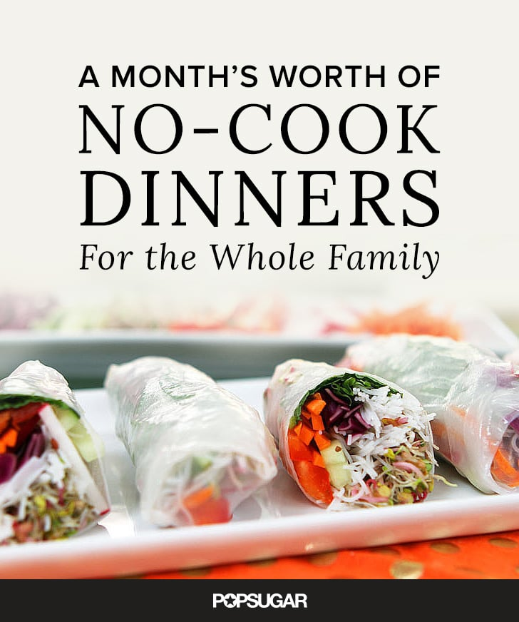 A Month's Worth of No-Cook Dinners For the Whole Family