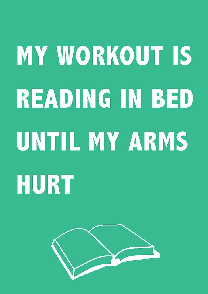 You get a workout without even trying.
