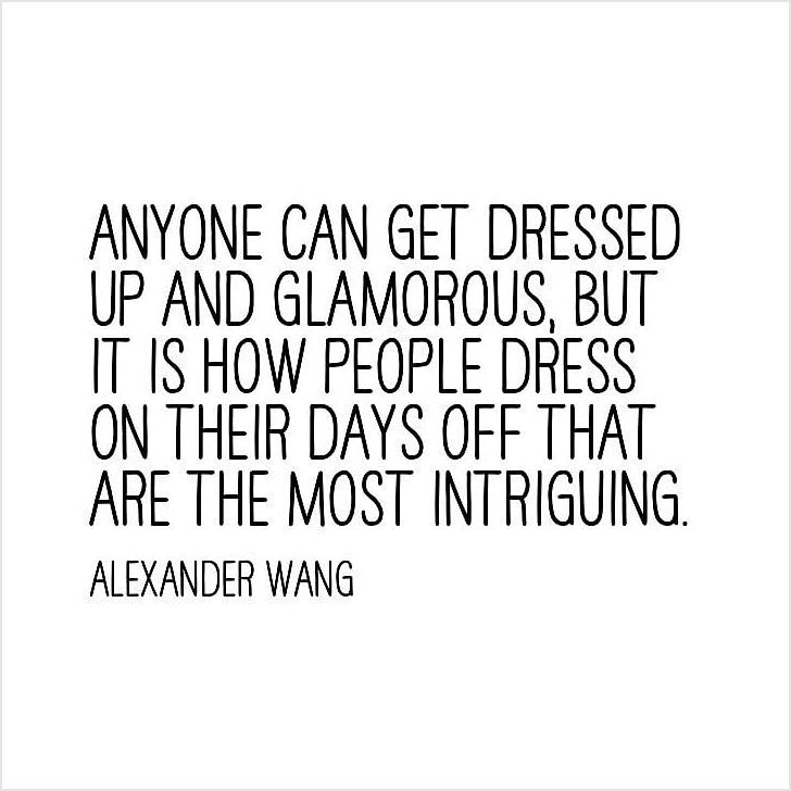 Best Fashion Quotes On Instagram Popsugar Fashion Australia