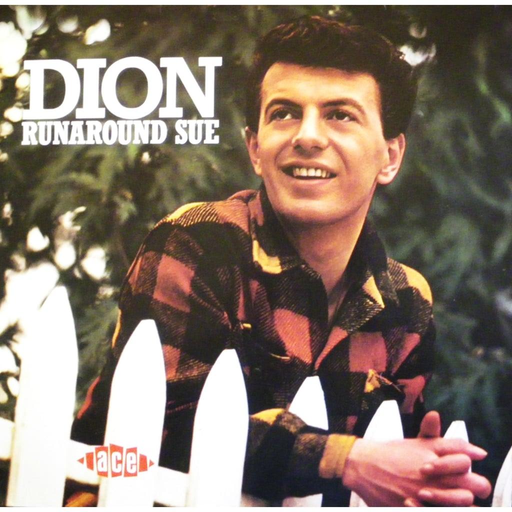 """""""Runaround Sue"""" by Dion"""