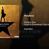 """""""Helpless"""" From Hamilton"""
