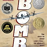 Bomb: The Race to Build — and Steal — the World's Most Dangerous Weapon (12+)