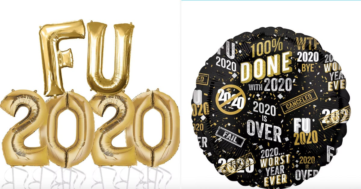 """Party City Is Selling """"FU 2020"""" and """"100% Done"""" Balloons For New Year's Eve, and the Accuracy"""