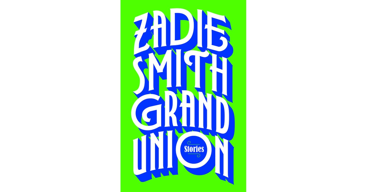 Grand Union By Zadie Smith Best 2019 Fall Books For