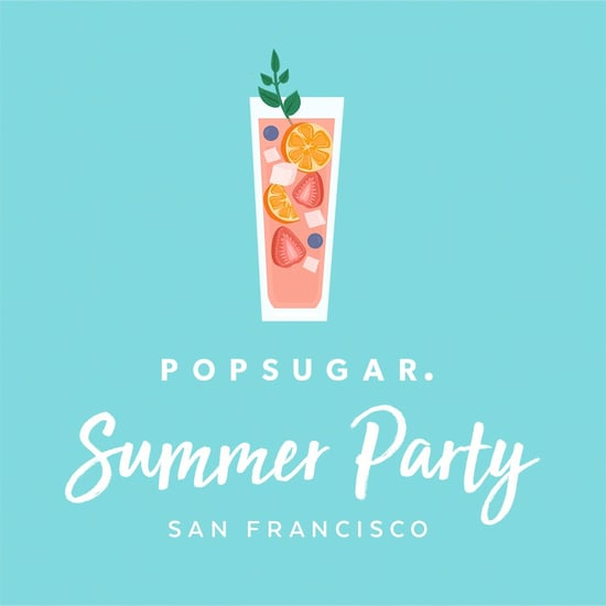 POPSUGAR SUMMER PARTY SF