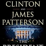 The President Is Missing by James Patterson and Bill Clinton (Out June 4)