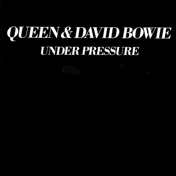 """""""Under Pressure"""" by Queen and David Bowie"""