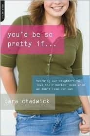 Bella Book: You'd Be So Pretty If . . .
