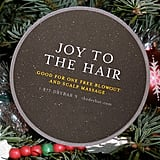 Styling curly hair can be a frustrating process, so give your girl a break with the Drybar Joy to the Hair Gift Certificate ($40). She'll be able to let someone else do all the work for a change.