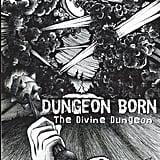 Dungeon Born (The Divine Dungeon, Book 1)