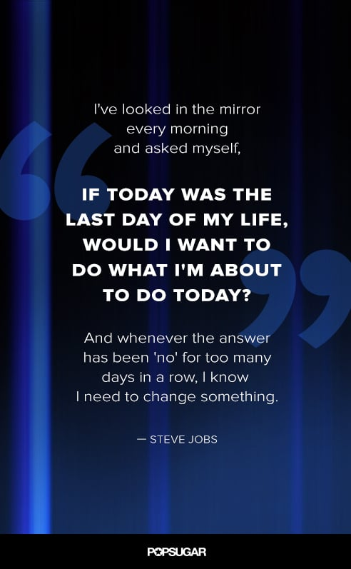 On Loving What You Do Steve Jobs Inspirational Quotes Popsugar