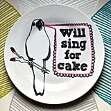 Will Sing For Cake Plate