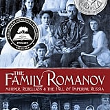 The Family Romanov by Candace Fleming, ages 12+
