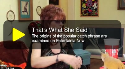 """Origin of """"That's What She Said"""""""