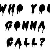 Ghostbuster Tagline