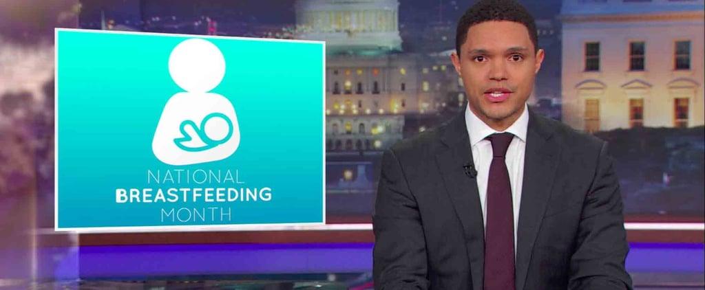 Trevor Noah Stands Up For Breastfeeding Moms