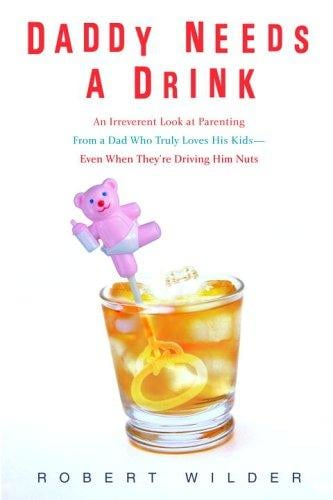 Daddy Needs a Drink ($11)
