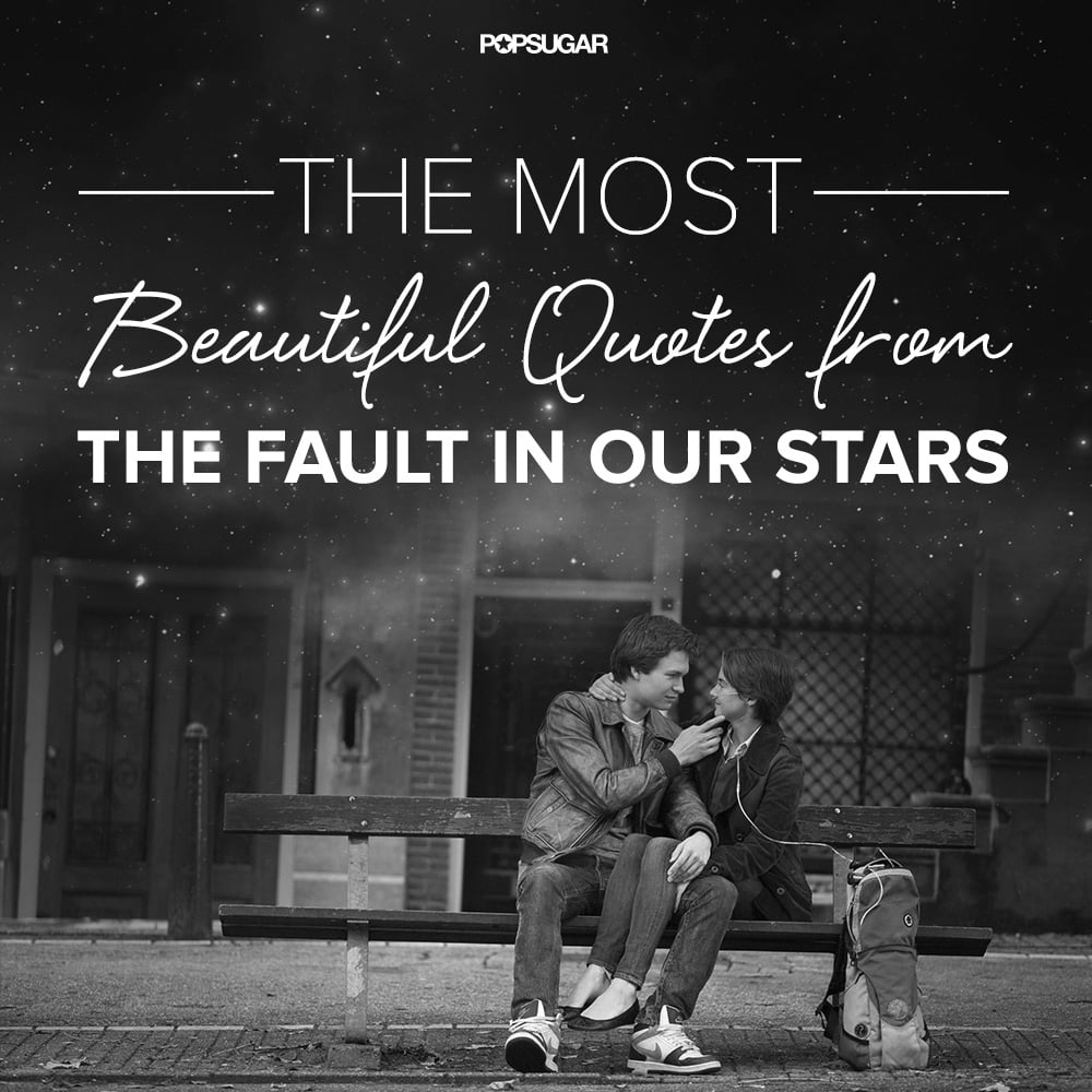 Top Quotes The Best Quotes From The Fault In Our Stars  Popsugar Entertainment