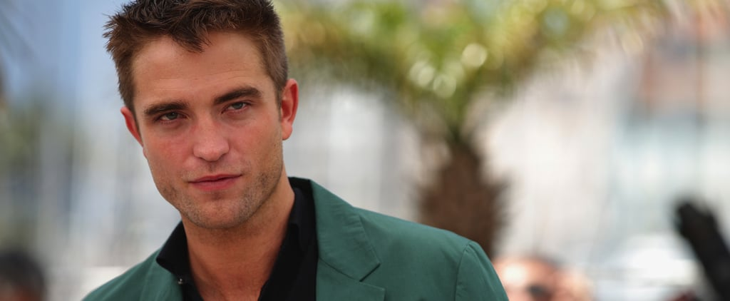 4 Reasons Robert Pattinson Is Having the Best Cannes Ever