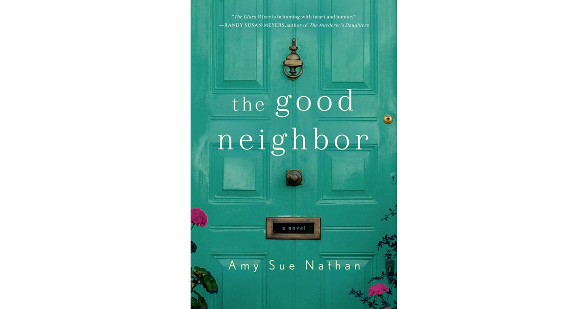 The Good Neighbor By Amy Sue Nathan Best 2015 Fall Books For Women