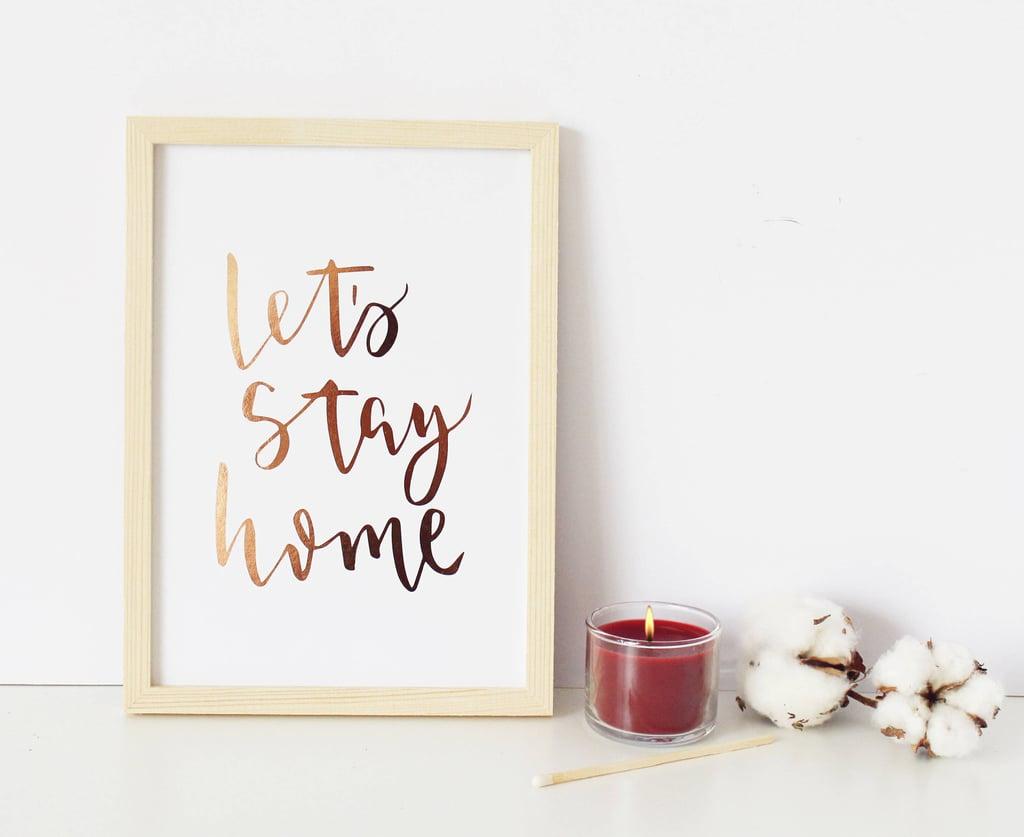 Let's Stay Home Framed Print ($12+)