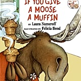 Age 4: If You Give a Moose a Muffin