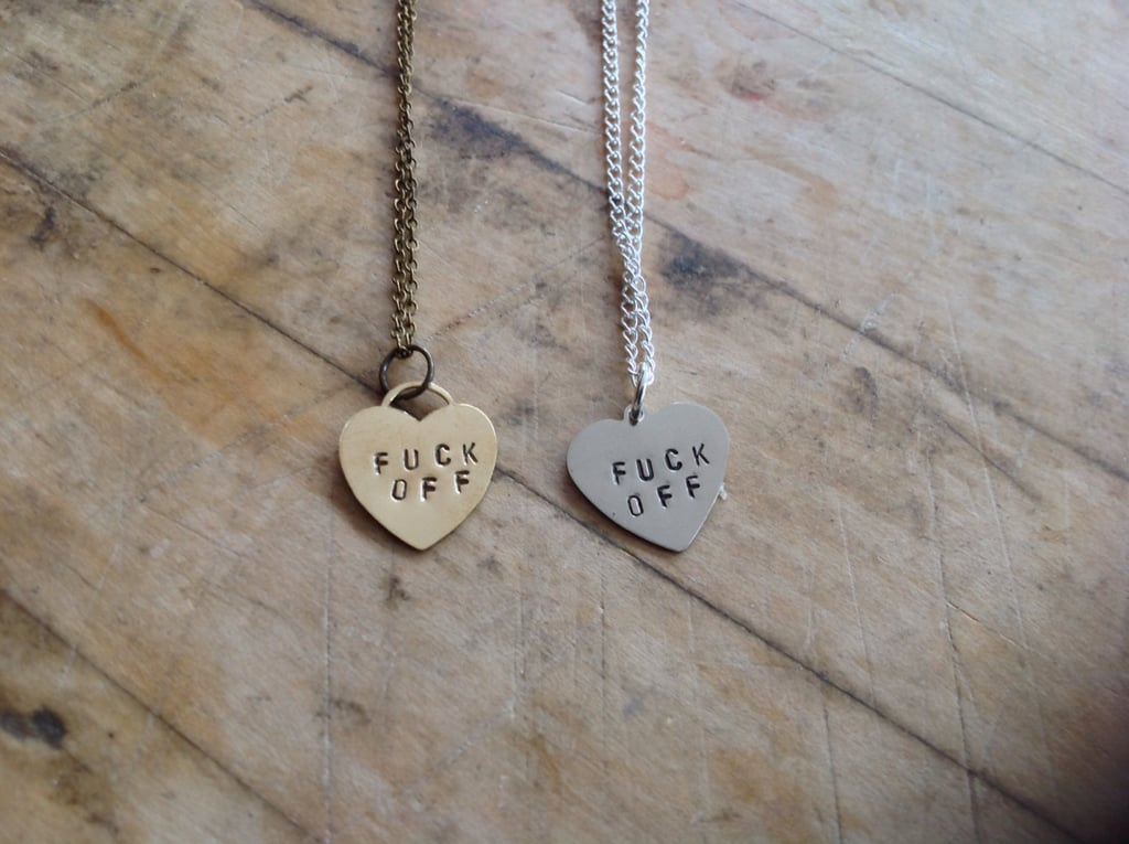 F*ck Off Heart Stamped Necklace ($14)