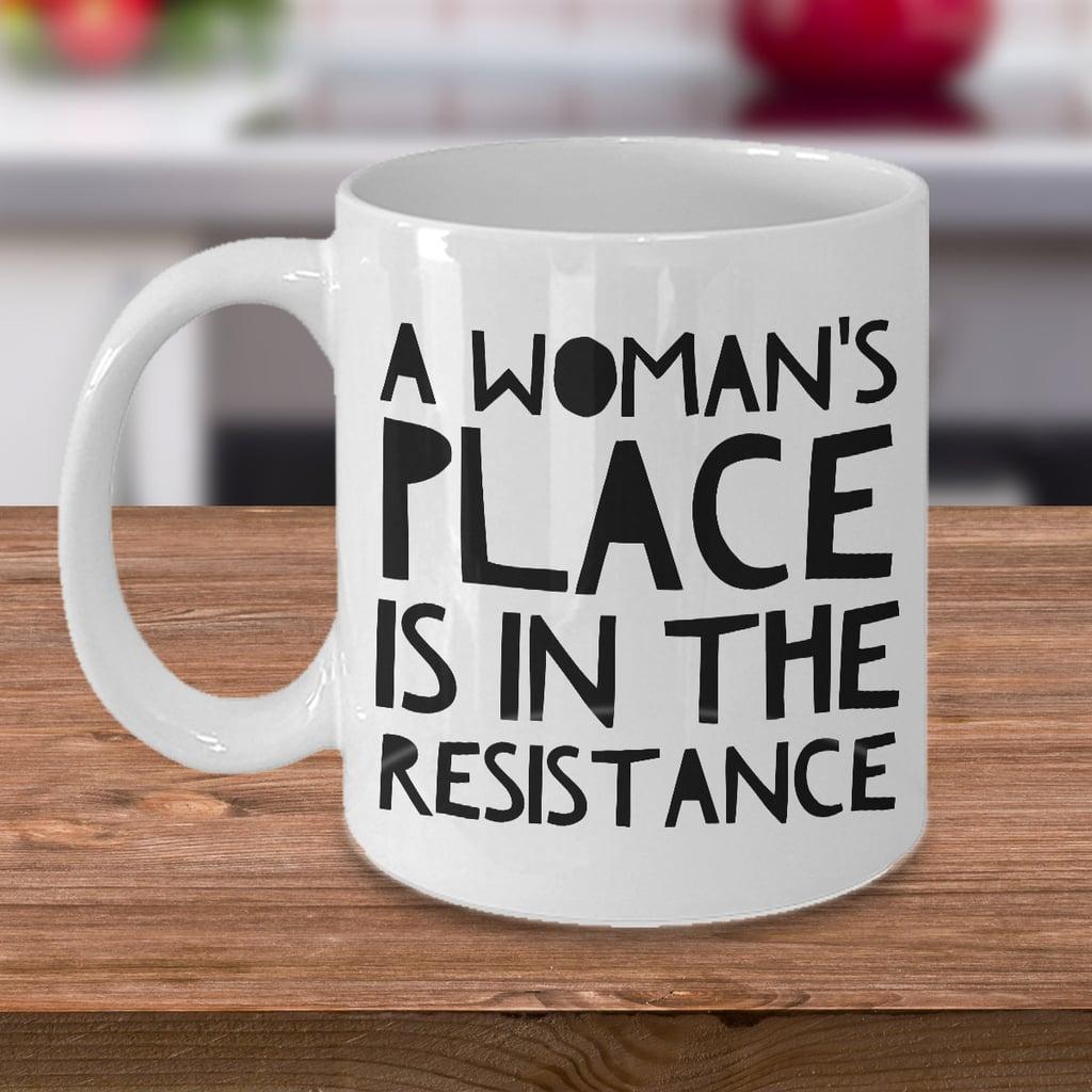 """A Woman's Place"" Mug"
