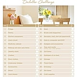The 30-day organizing challenge can be tackled within days (if you check off multiple items on this list daily). Houseguests will be impressed by how neat your home is, and you won't have to worry about unexpected surprises. After all is said and done, you can enjoy the New Year sans mess.