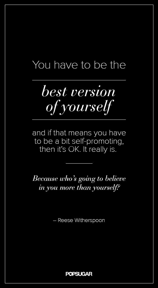 Take a note from Reese Witherspoon and be your best self ...