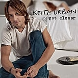 Get Closer by Keith Urban ($19.60)