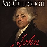 Aug. 2009 — John Adams by David McCullough
