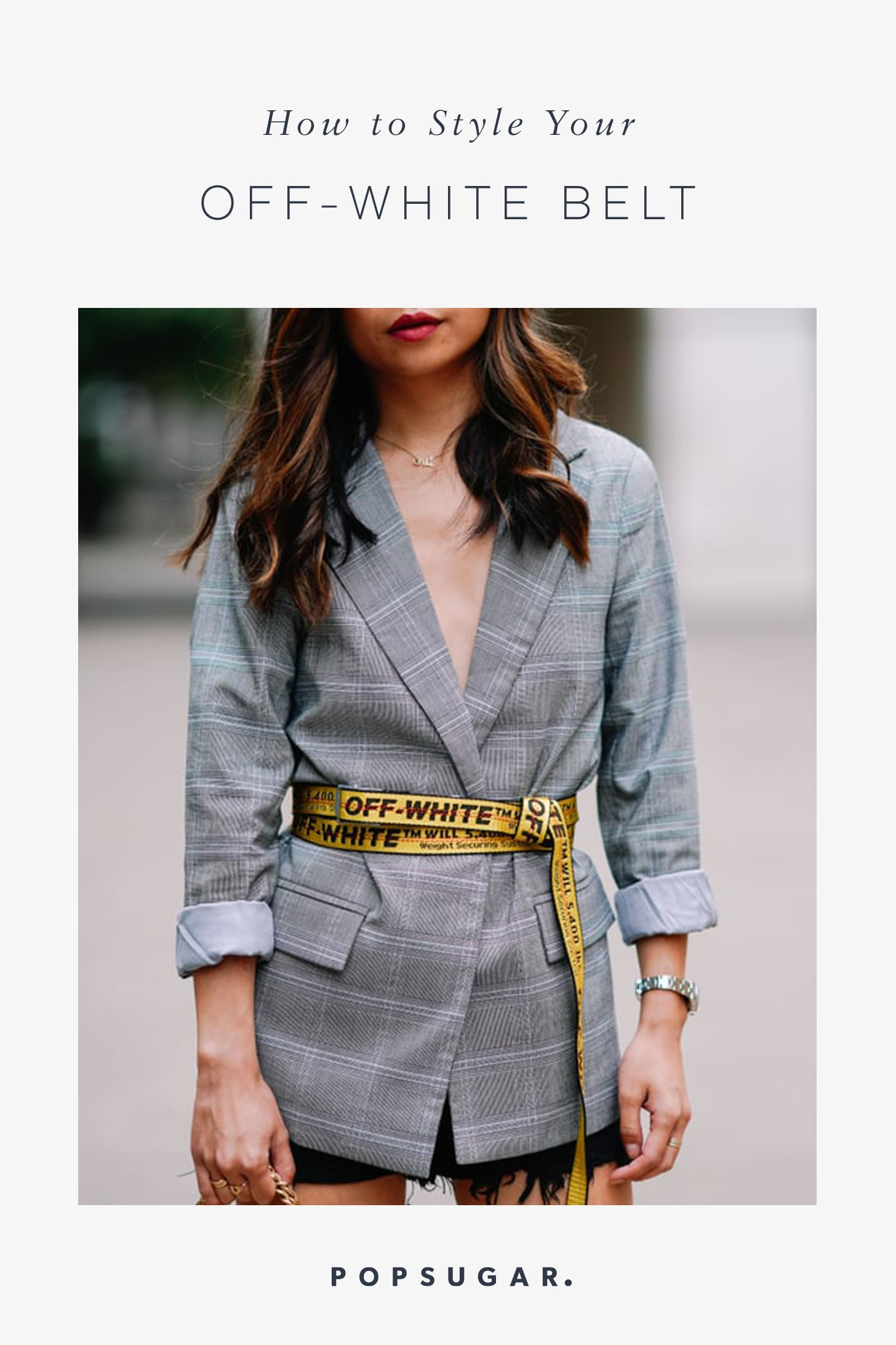 How to Actually Wear That Super-Trendy Off-White Belt   POPSUGAR ...