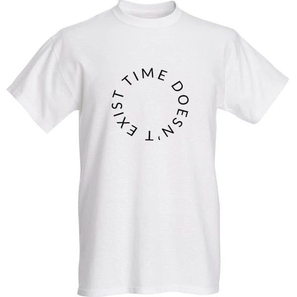 Timeless Goods Time Doesn't Exist T-Shirt