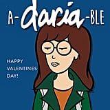 You are a-Daria-ble.