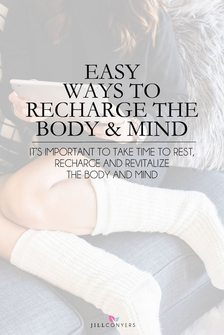 Easy Ways to Recharge the Body and Mind