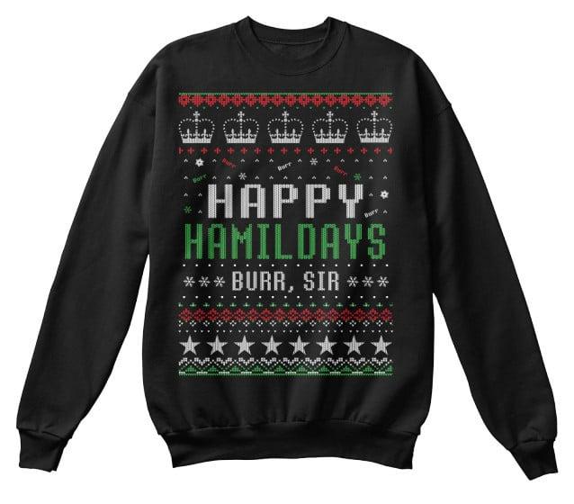 Happy Hamildays Ugly Sweatshirt